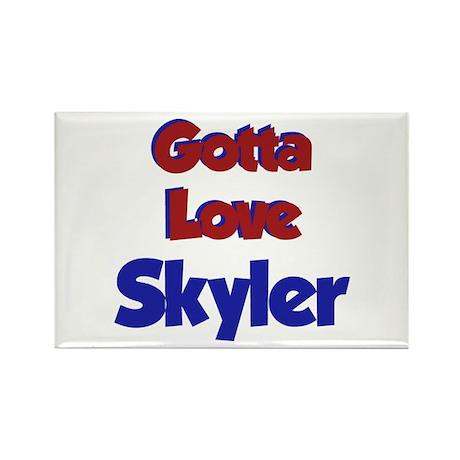 Gotta Love Skyler1 Rectangle Magnet