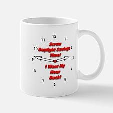 Screw Daylight Savings Time! Mug