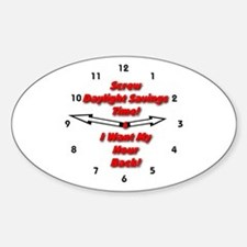 Screw Daylight Savings Time! Oval Decal