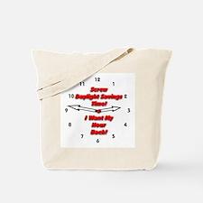 Screw Daylight Savings Time! Tote Bag