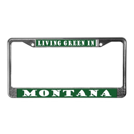 Living Green In Montana License Plate Frame