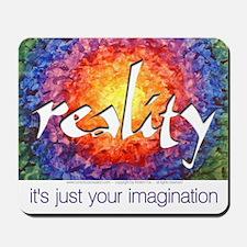Reality Imagination Mousepad