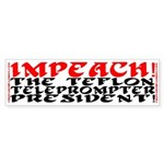 IMPEACH THE TELEPROMPTER PRESIDENTBumper Sticker
