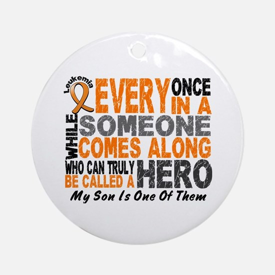HERO Comes Along 1 Son LEUKEMIA Ornament (Round)