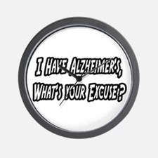 """""""Alzheimer's...Your Excuse?"""" Wall Clock"""