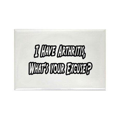 """Arthritis...Your Excuse?"" Rectangle Magnet"