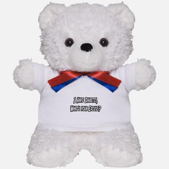 """Diabetes..Your Excuse?"" Teddy Bear"