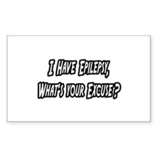 """Epilepsy...Your Excuse?"" Rectangle Decal"
