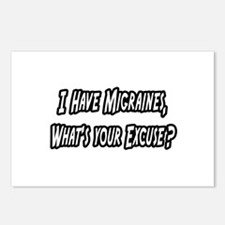 """""""Migraines...Your Excuse?"""" Postcards (Package of 8"""