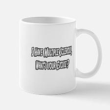 """Multiple Sclerosis..Excuse?"" Mug"