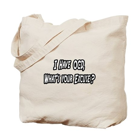 """""""OCD...What's Your Excuse?"""" Tote Bag"""