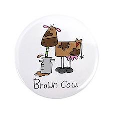 "Brown Cow 3.5"" Button"