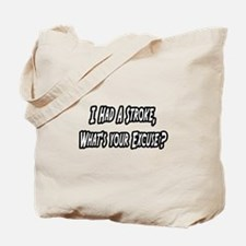 """Stroke..What's Your Excuse?"" Tote Bag"