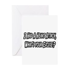 """Heart Attack..Your Excuse?"" Greeting Card"