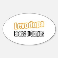"""Levodopa...Breakfast"" Oval Decal"