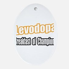"""Levodopa...Breakfast"" Oval Ornament"
