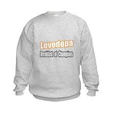 """""""Levodopa...Breakfast"""" Sweatshirt"""