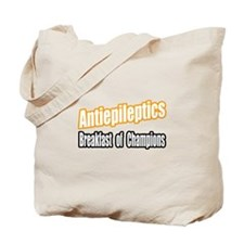 """Antiepileptics...Breakfast"" Tote Bag"