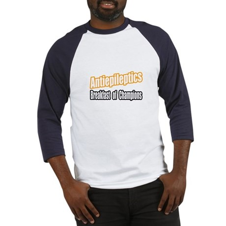 """Antiepileptics...Breakfast"" Baseball Jersey"