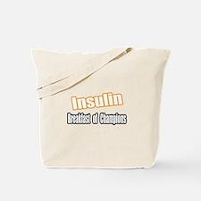 """Insulin...Breakfast"" Tote Bag"