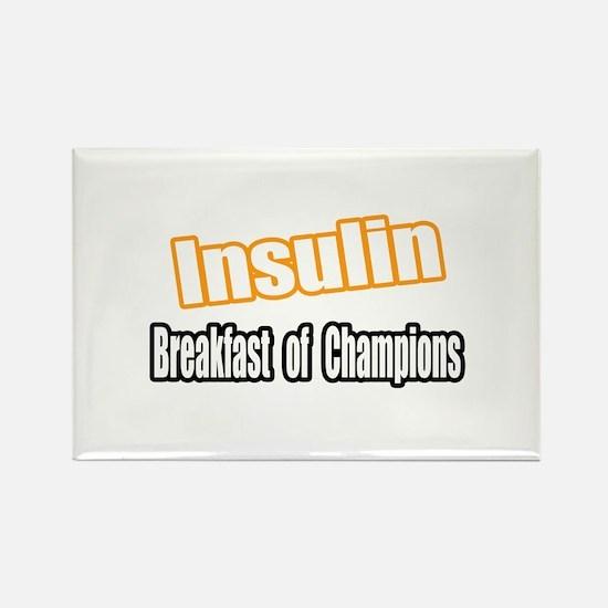 """Insulin...Breakfast"" Rectangle Magnet"