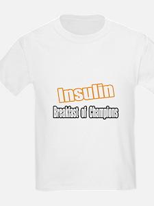 """""""Insulin...Breakfast"""" T-Shirt"""