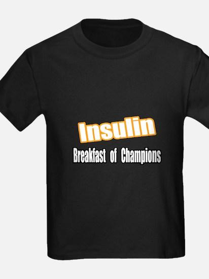 """""""Insulin...Breakfast"""" T"""