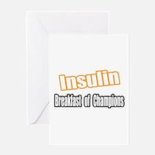 """Insulin...Breakfast"" Greeting Card"