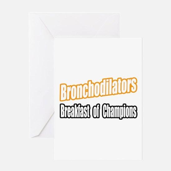 """Bronchodilators..Breakfast"" Greeting Card"
