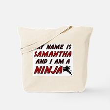 my name is samantha and i am a ninja Tote Bag