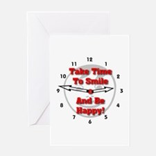 Take Time To Smile And Be Happy! Greeting Card