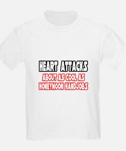 """Heart Attacks Are Not Cool"" T-Shirt"