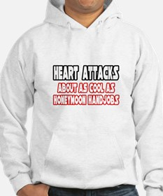 """Heart Attacks Are Not Cool"" Hoodie"