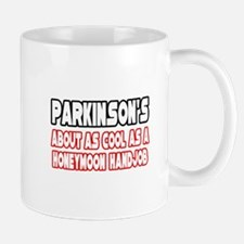 """Parkinson's Is Not Cool"" Mug"
