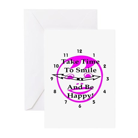 Take Time To Smile And Be Happy! Greeting Cards (P