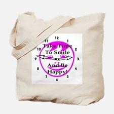Take Time To Smile And Be Happy! Tote Bag