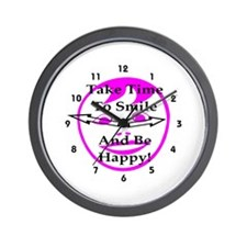 Take Time To Smile And Be Happy! Wall Clock