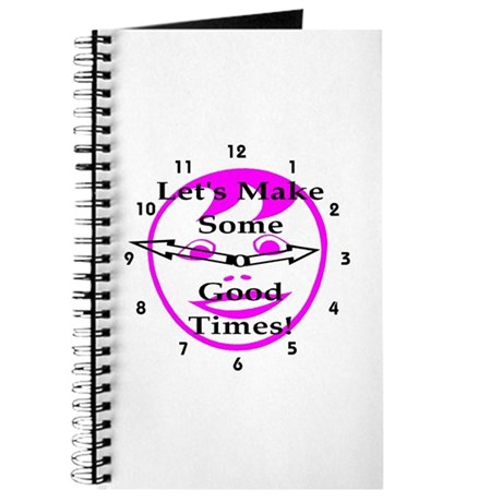 Let's Make Some Good Times! Journal
