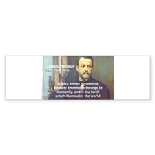 Louis Pasteur: Science Humanity Bumper Bumper Sticker