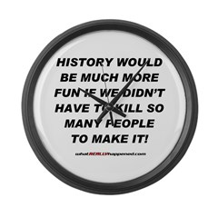 HISTORY WOULD BE MORE FUN Large Wall Clock