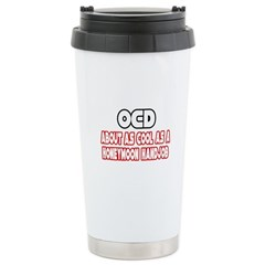 """OCD Is Not Cool"" Stainless Steel Travel Mug"