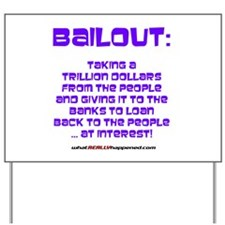 BAILOUT Yard Sign
