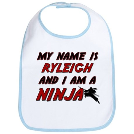 my name is ryleigh and i am a ninja Bib