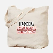 """""""Insomnia Is Not Cool"""" Tote Bag"""