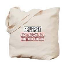 """Epilepsy Is Not Cool"" Tote Bag"