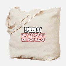"""""""Epilepsy Is Not Cool"""" Tote Bag"""