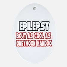 """""""Epilepsy Is Not Cool"""" Oval Ornament"""