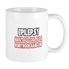 """Epilepsy Is Not Cool"" Mug"