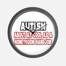 """""""Autism Is Not Cool"""" Wall Clock"""