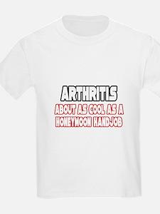 """""""Arthritis Is Not Cool"""" T-Shirt"""